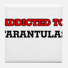 Addicted to Tarantulas Tile Coaster