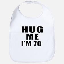Hug Me I Am 70 Bib