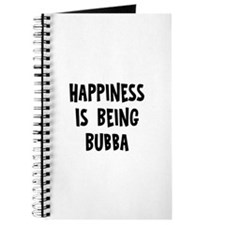 Happiness is being Bubba Journal