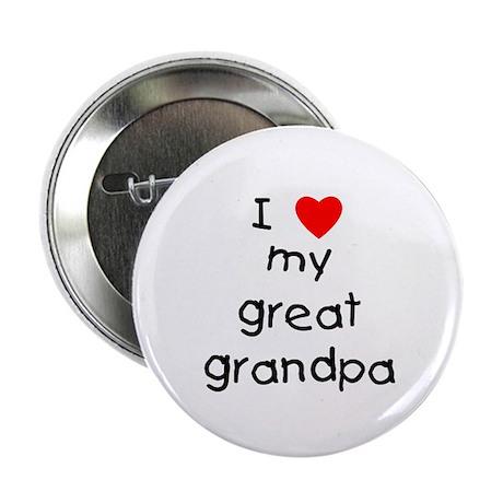 """I love my great grandpa 2.25"""" Button"""
