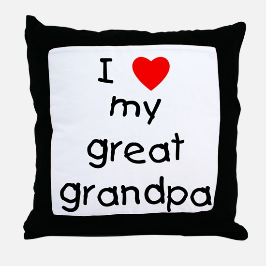 I love my great grandpa Throw Pillow