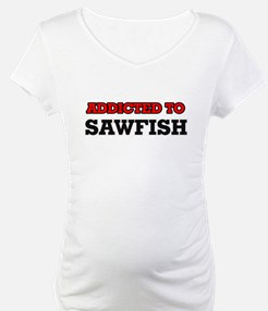 Addicted to Sawfish Shirt