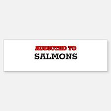 Addicted to Salmons Bumper Bumper Bumper Sticker