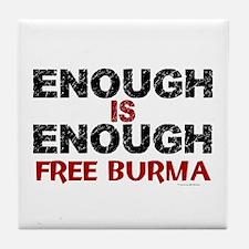 Enough Is Enough (Burma) 1.2 Tile Coaster