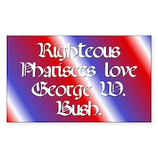 Rectangle Sticker. Pharisees love Bush.