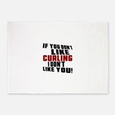 You Don't Like Curling I Don't Like 5'x7'Area Rug