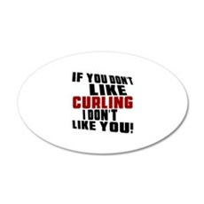 You Don't Like Curling I Don Wall Decal