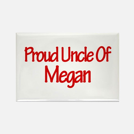 Proud Uncle of Megan Rectangle Magnet