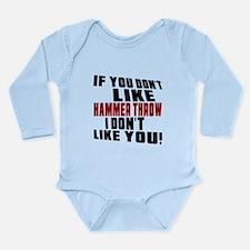 You Don't Like Hammer Long Sleeve Infant Bodysuit