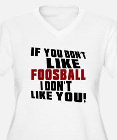You Don't Like Fo T-Shirt
