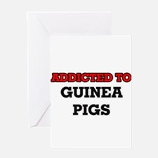 Addicted to Guinea Pigs Greeting Cards