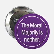 Button. The Moral Majority is neither.