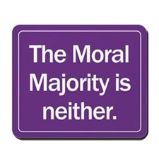 Mousepad. The Moral Majority is neither.