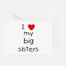 I love my big sisters Greeting Card