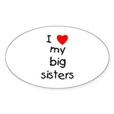 I love my big sisters Decal