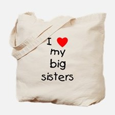 I love my big sisters Tote Bag
