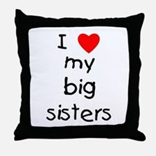 I love my big sisters Throw Pillow