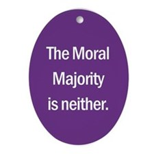 Oval Ornament. The Moral Majority is neither.