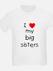 I love my big sisters T-Shirt