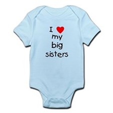 I Love My Big Sisters Infant Bodysuit Body Suit