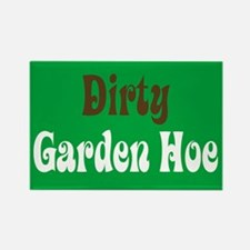 Dirty Garden Hoe Rectangle Magnet