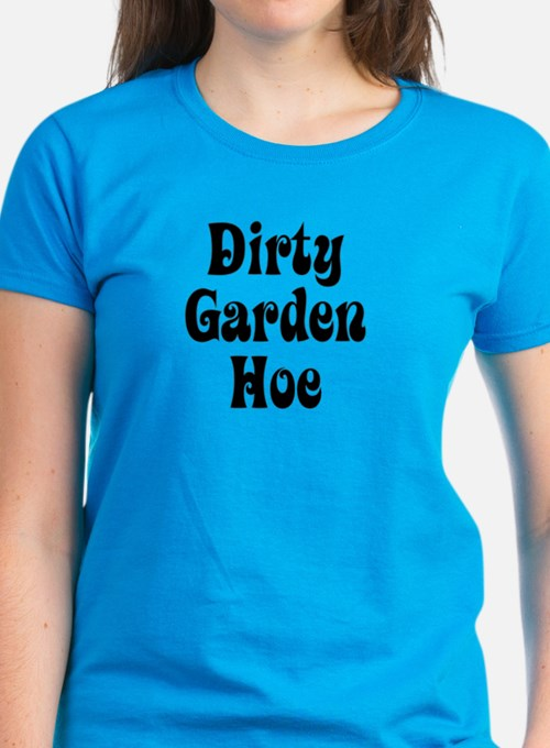 Dirty Garden Hoe Tee