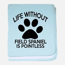 Life Without Field Spaniel Dog baby blanket