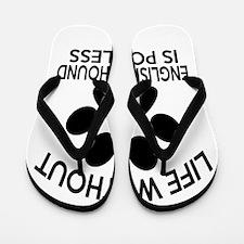 Life Without English Foxhound Dog Flip Flops