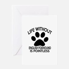 Life Without English Foxhound Dog Greeting Card