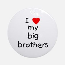 I love big brothers Ornament (Round)