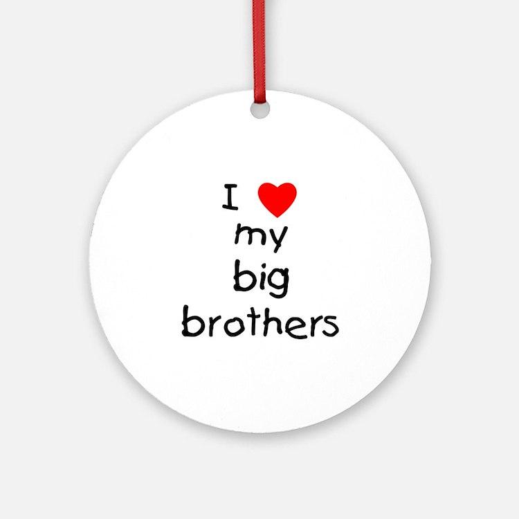 I love big brothers Ornament (Round)