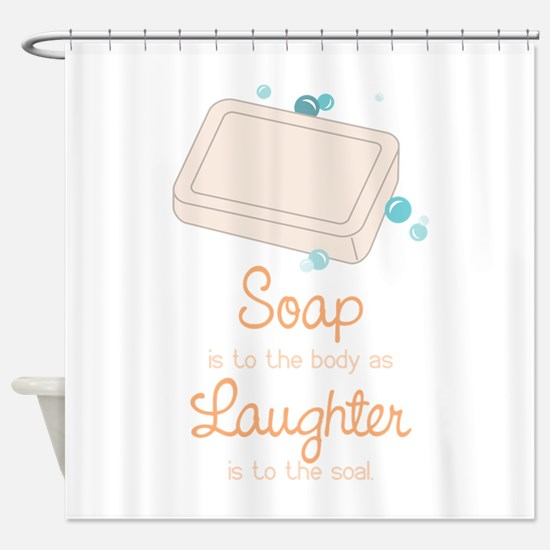 Soap Laughter Shower Curtain