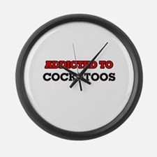 Addicted to Cockatoos Large Wall Clock