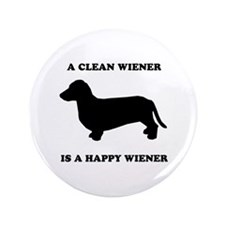 "A clean wiener is a happy wiener 3.5"" Button"