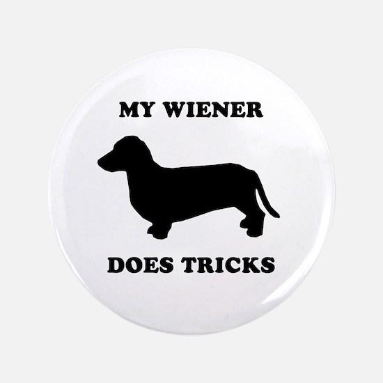"""My wiener does tricks 3.5"""" Button"""