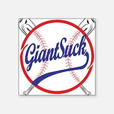 "Giants Suck Baseball & Bats Square Sticker 3"" x 3"""