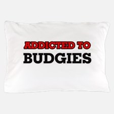 Addicted to Budgies Pillow Case