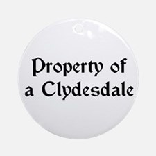 Property of a Clydesdale Ornament (Round)