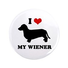 "I love my wiener 3.5"" Button"