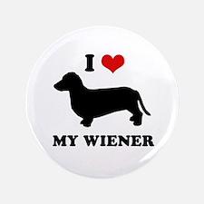 """I love my wiener 3.5"""" Button"""