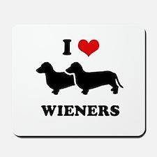 I love my wieners Mousepad