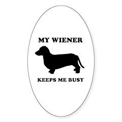 My wiener keeps me busy Oval Decal
