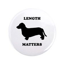 "Length matters 3.5"" Button"
