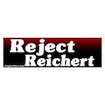 Reject Reichert Bumper Sticker