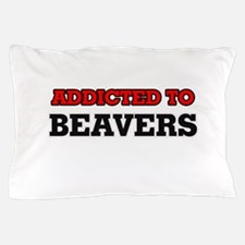 Addicted to Beavers Pillow Case