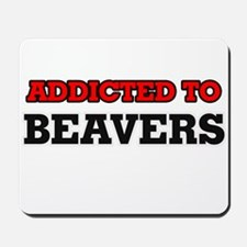 Addicted to Beavers Mousepad