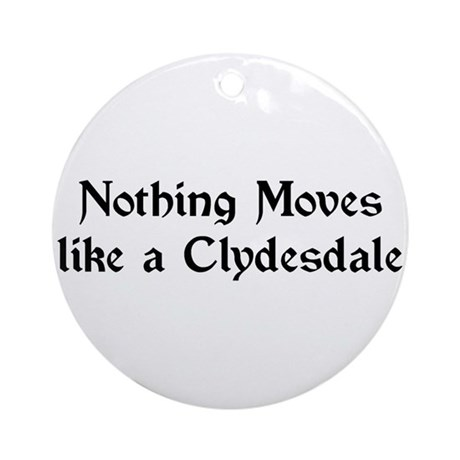 Moves like a Clydesdale Ornament (Round)