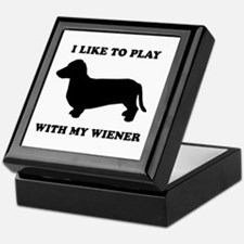 I like to play with my wiener Keepsake Box