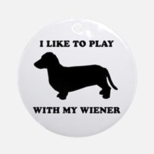 I like to play with my wiener Ornament (Round)