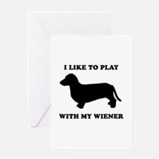 I like to play with my wiener Greeting Card